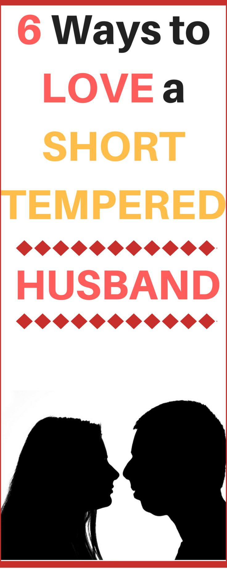 6 Ways to Deal with and Love a Short Tempered Husband