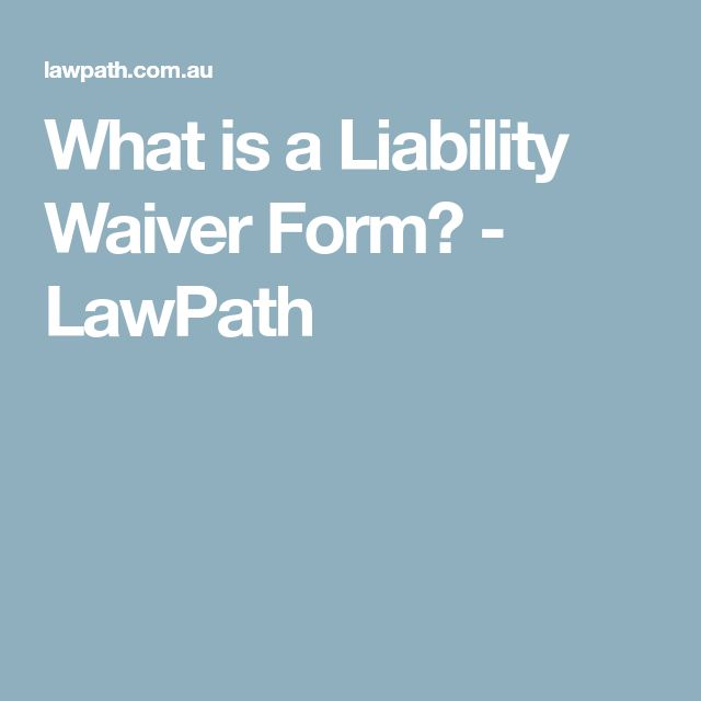 What is a Liability Waiver Form? - LawPath
