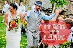 Music: 10 Non-Traditional Country Recessional Songs via @Cris Stone
