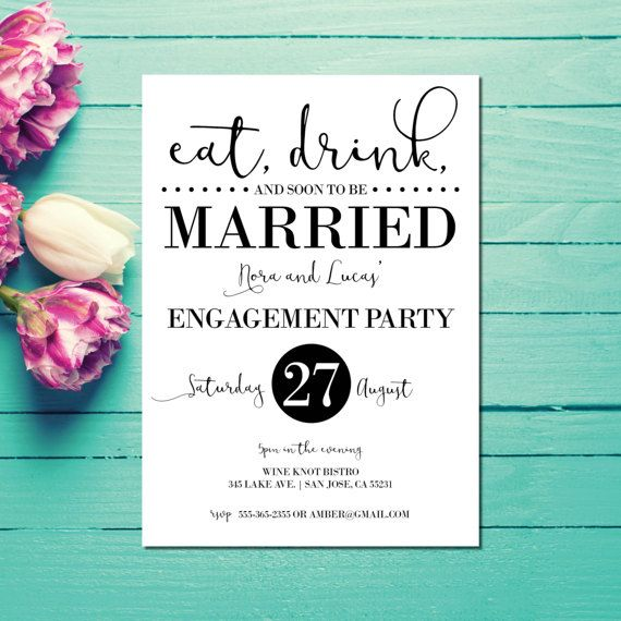 Engagement Invitations, Engagement party invites, eat, drink and soon to be married, instant download, printable invite  This listing is for a PRINTABLE one-sided 5x7 wedding invitation for you to print at home or print through a print shop.  Invite fits A7 envelopes. Everything is sent through email only for you to print yourself. Nothing will be shipped to you, so no more waiting or paying for the post!  How to customize: Please list during checkout: NAMES DATE LOCATION (name and address…