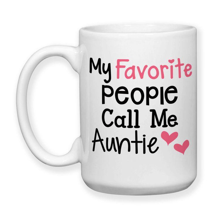 My Favorite People Call Me Auntie, Auntie Gift, Auntie Mug, Love My Niece and Nephew, Typography, - 15 oz Coffee Mug, or Tea Mug, Dishwasher Safe --------------------------------- This mug design is p