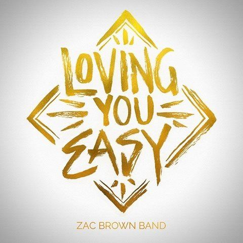 Zac Brown Band ~ Loving You Easy