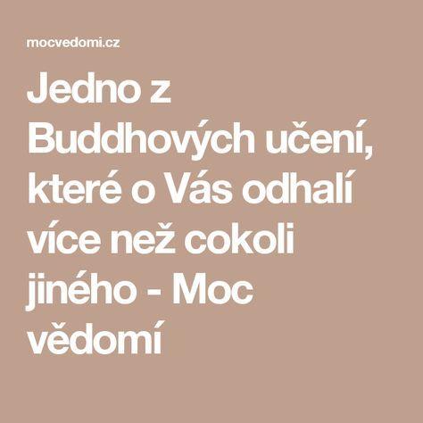 Jedno z Buddhových učení, které o Vás odhalí více než cokoli jiného - Moc vědomí