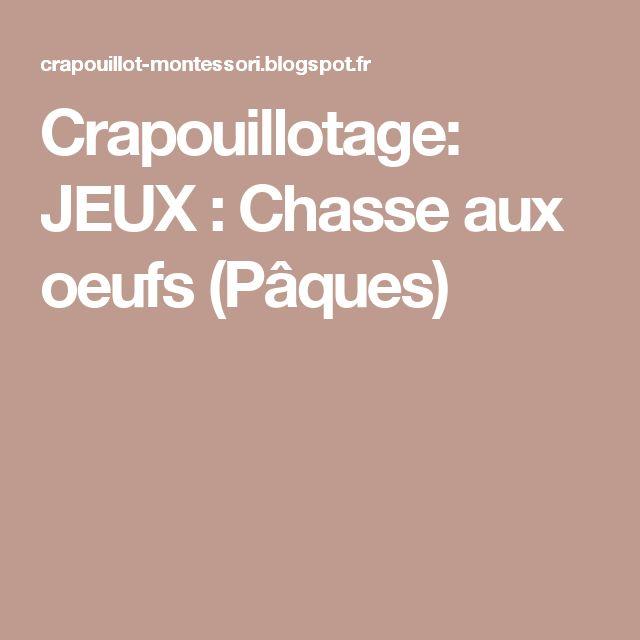 Crapouillotage: JEUX : Chasse aux oeufs (Pâques)