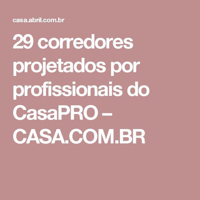 29 corredores projetados por profissionais do CasaPRO – CASA.COM.BR