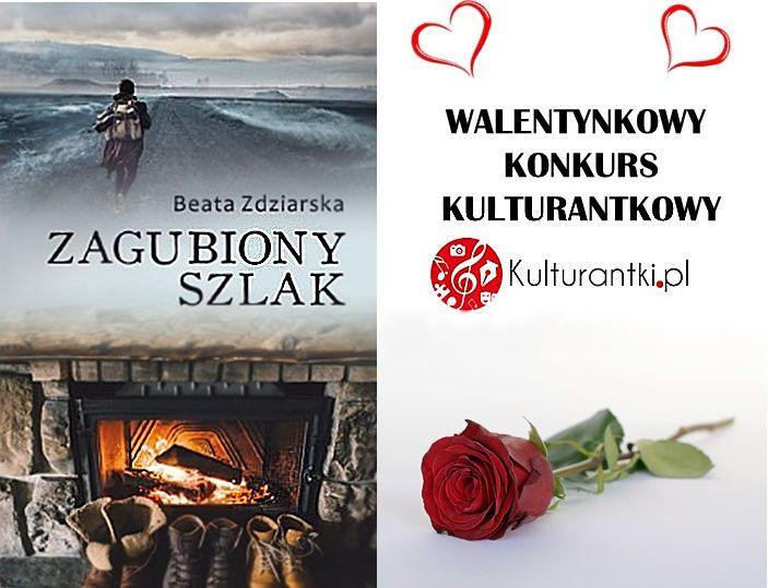 """Ponieważ bardzo kochamy swoich czytelników, w walentynki nie może zabraknąć jednego z naszych konkursów. Przygotowałyśmy go wspólnie z Panią Beatą Zdziarską, która jest autorką naszej dzisiejszej nagrody, książki """"Zagubiony szlak"""". Czy ktoś marzy o tym tytule z imienną dedykacją? Szczegóły na naszej stronie: http://www.kulturantki.pl/…/walentynkowy-konkurs-kulturant…/ #książka #zagubionyszlak #walentynki #konkurs #WydawnictwoSzaraGodzina #BeataZdziarska"""