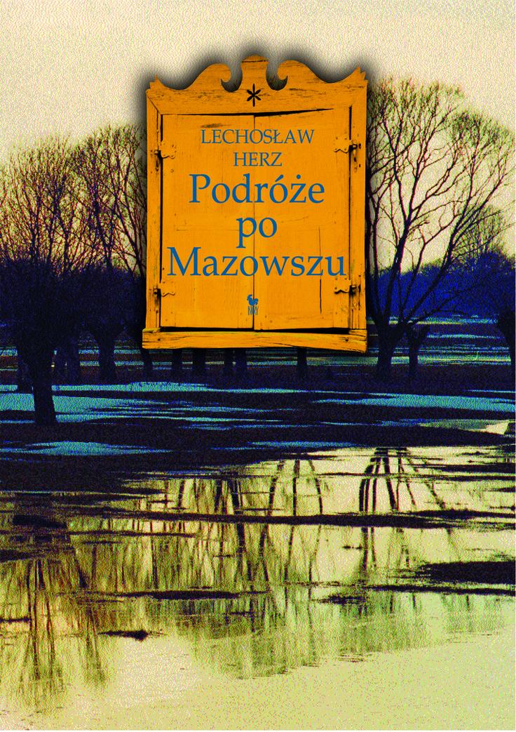 """""""Podróże po Mazowszu"""" Lechosław Herz Cover by Andrzej Barecki Published by Wydawnictwo Iskry 2016"""