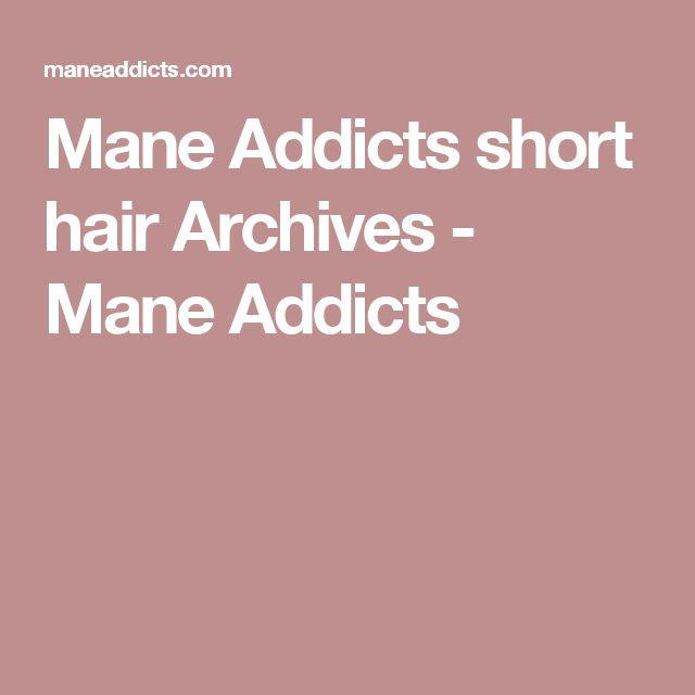 Mane Addicts short hair Archives - Mane Addicts