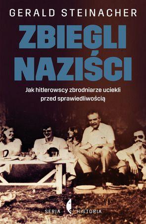 Gerald Steinacher, Zbiegli naziści