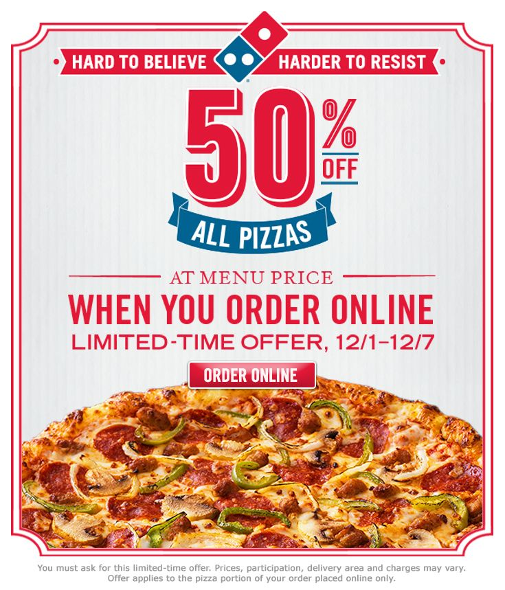 This Week Only: 50% off all Domino's pizzas ordered online