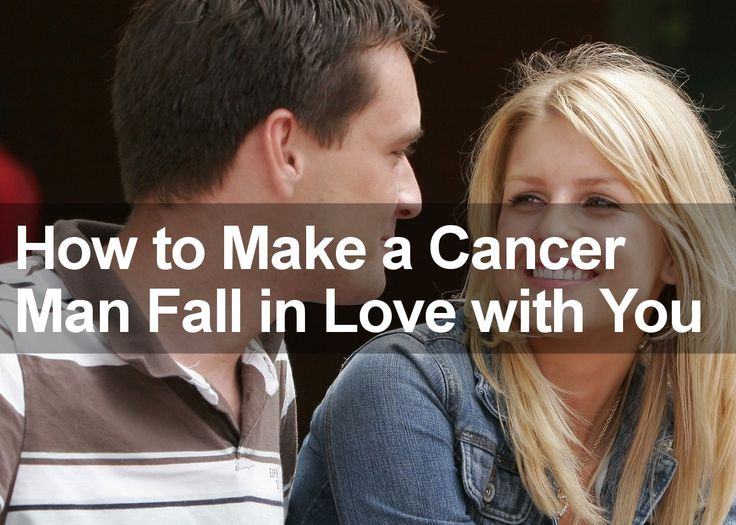 How to Make a Cancer Man Fall in Love with You: http://trustedpsychicmediums.com/cancer-star-sign/make-cancer-man-fall-love/