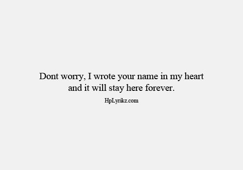I wrote your name in my heart