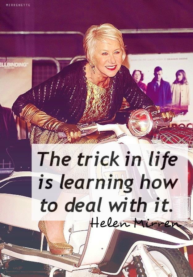 Helen Mirren, words of wisdom