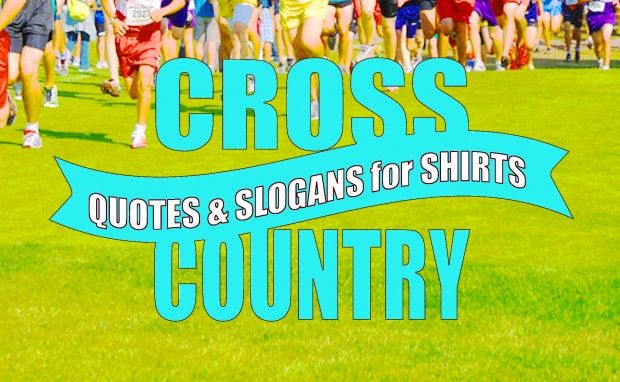 Cross Country Quotes and Slogans for Shirts
