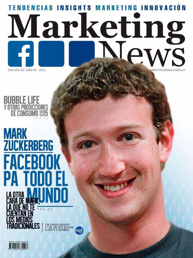 Revista Marketing News 55  En esta edición tuvimos en exclusiva a  Mark Zuckerberg, donde nos contó su audaz plan, junto con las tendencias de mercadeo, innovación y negocio que están cambiando día a día.  Obtén la edición impresa, suscríbete  en http://www.marketingnews.com.co/categoria-producto/revistas/