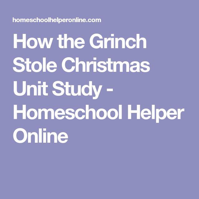 How the Grinch Stole Christmas Unit Study - Homeschool Helper Online