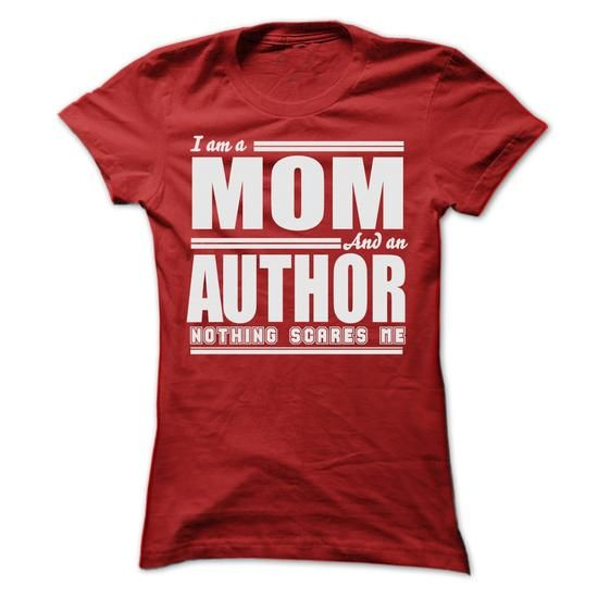 I AM A MOM AND AN AUTHOR SHIRTS - #gifts for girl friends #gift for guys. GUARANTEE => https://www.sunfrog.com/LifeStyle/I-AM-A-MOM-AND-AN-AUTHOR-SHIRTS-Ladies.html?60505