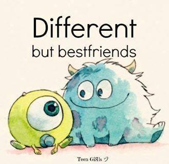 Different, but best friends... Monsters Inc., Monsters University