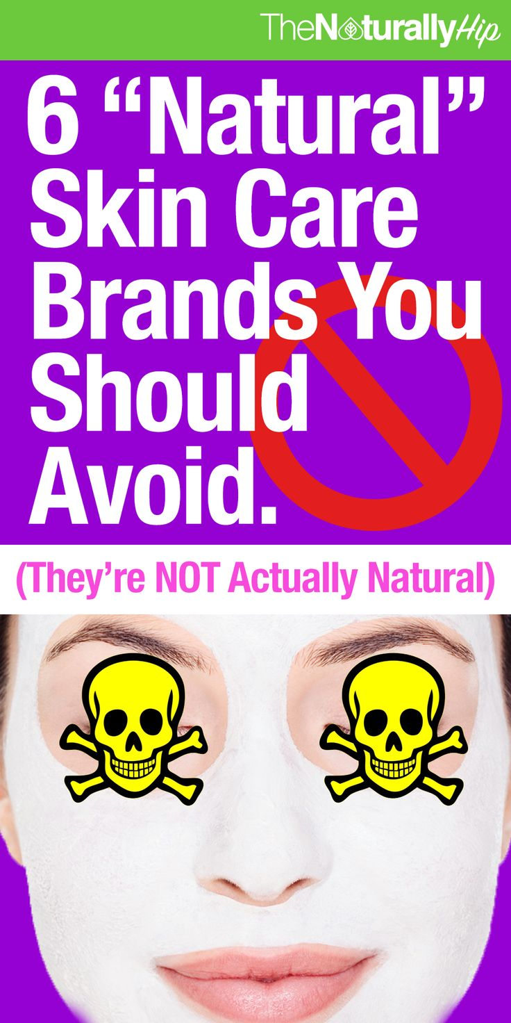 "6 ""Natural"" Skin Care Brands You Should Avoid 