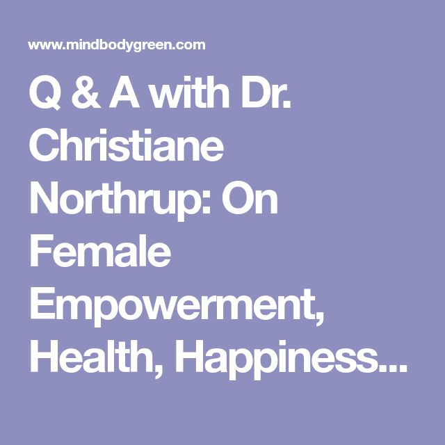 Q & A with Dr. Christiane Northrup: On Female Empowerment, Health, Happiness, Sex & Yoga!