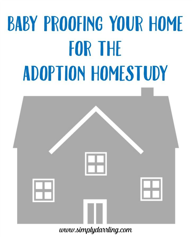 Baby Proofing For The Adoption Homestudy - tips on getting your home ready for the homestudy.