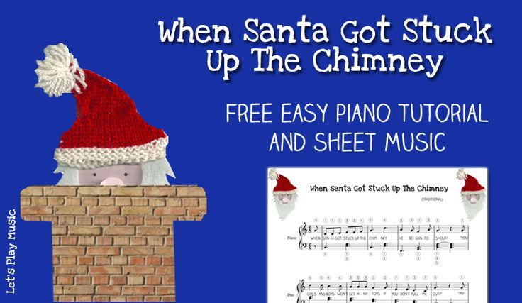 When Santa Got Stuck Up The Chimney - easy piano free sheet music and tutorial - Let's Play Music