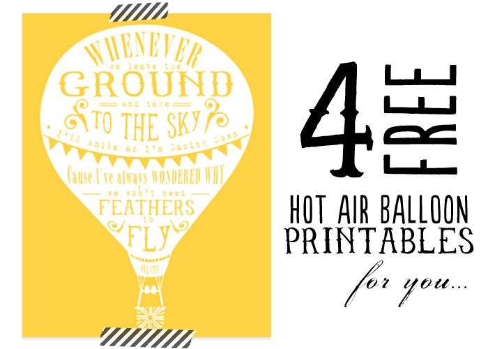 Four FREE Hot Air Balloon Printables + Quotes