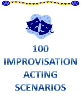100 Drama / Theatre Arts Improv Acting Scenarios $3.95 *Best Seller