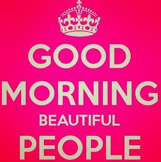Good morning. Smile! Anything could happen. Think positive & stay active. Today is a new day. And you CAN!