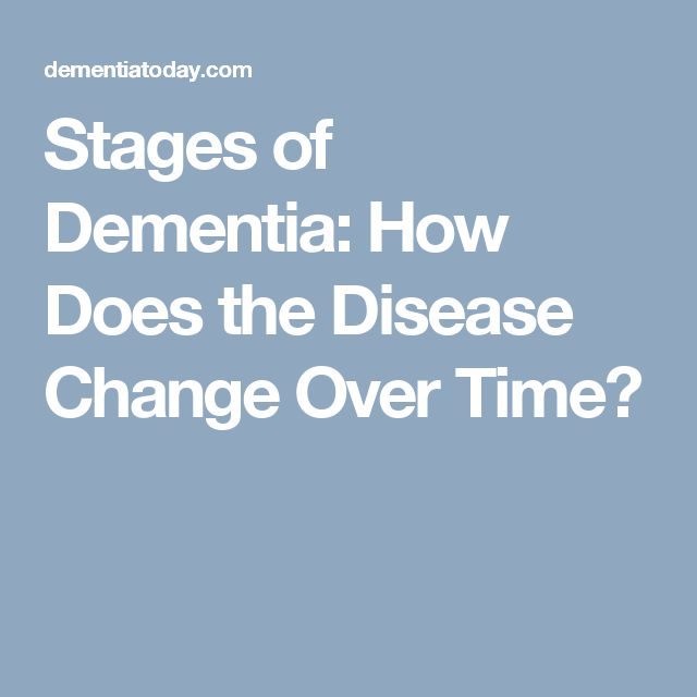 Stages of Dementia: How Does the Disease Change Over Time?