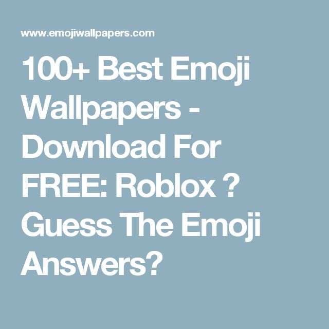 100+ Best Emoji Wallpapers - Download For FREE: Roblox ...