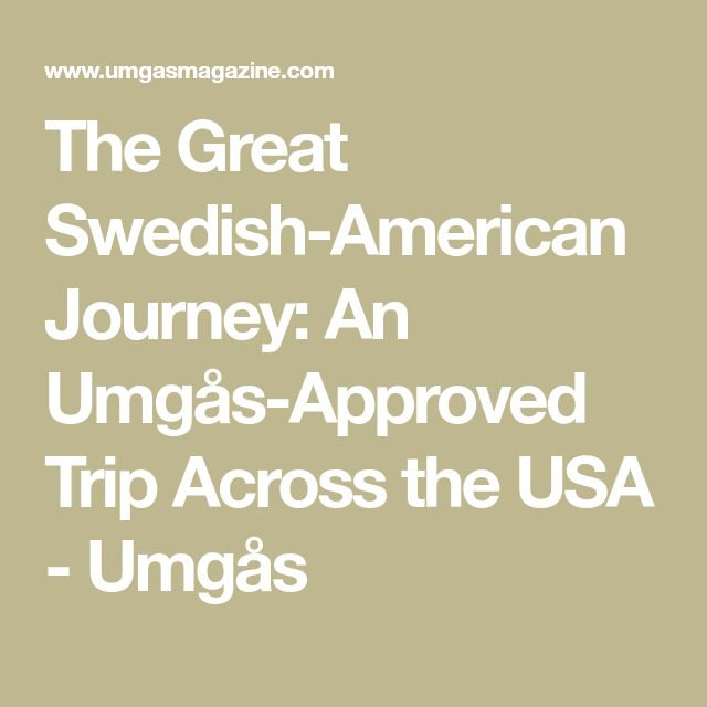 The Great Swedish-American Journey: An Umgås-Approved Trip Across the USA - Umgås