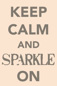 #spa this for my wall @Paula Hill : Edible Glitter, Favorite Color, Life Mottos, Keepcalm, Keep Calm, Living Sparkly, Things Sparkle, Bling Bling, Get My Shinee On Quotes