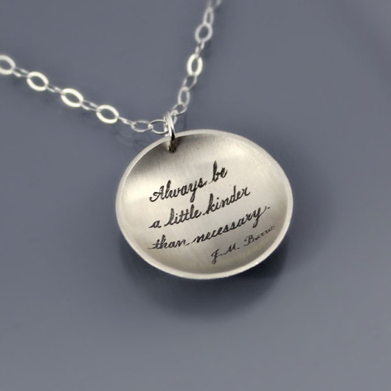 """Handwritten and etched: """"Always be a little kinder than necessary"""" :: sterling silver necklace by Lisa Hopkins Design"""