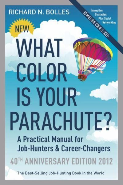 Wonderful A Practical Manual For Job Hunters And Career Changers, By Richard Nelson  Bolles This Book (already In Itu0027s Edition) Is The Go To Guide For Job  Searching.