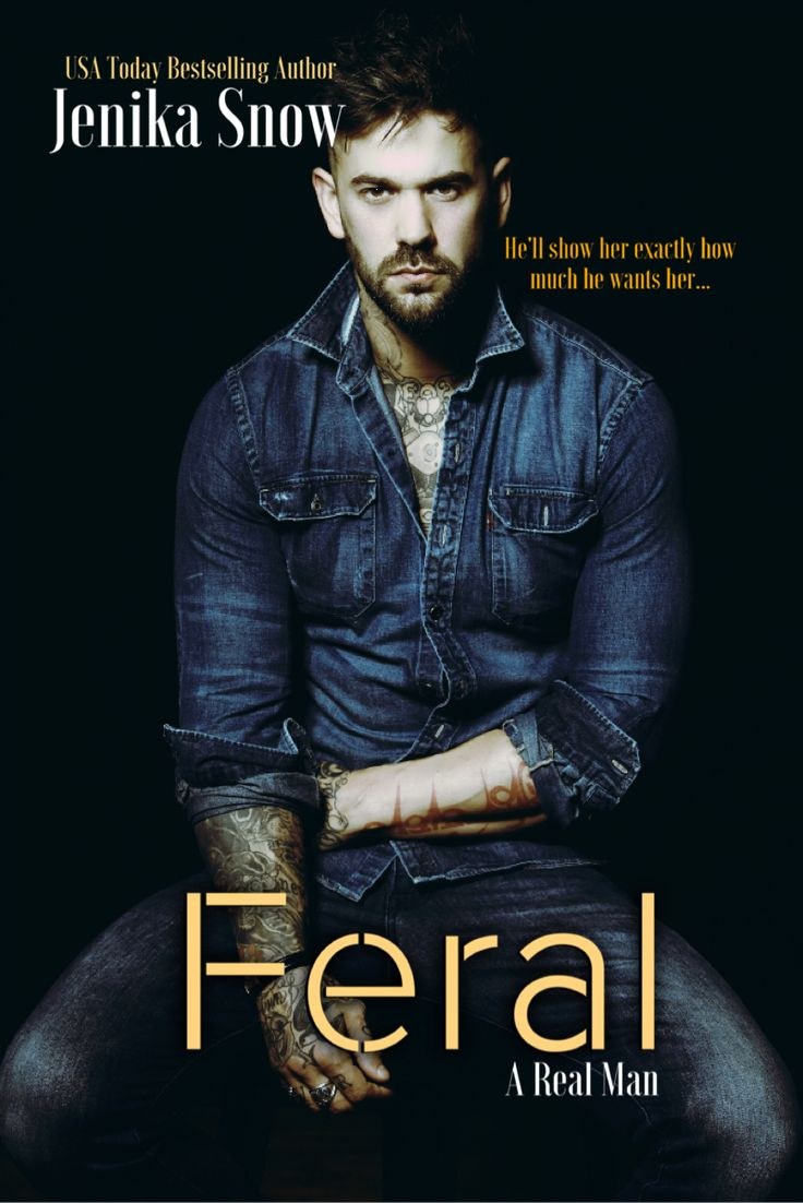 Feral by Jenika Snow | A Real Man, #7 | Release Date December 8th, 2016 | Genres: Erotic Romance