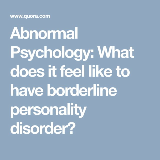 Abnormal Psychology: What does it feel like to have borderline personality disorder?