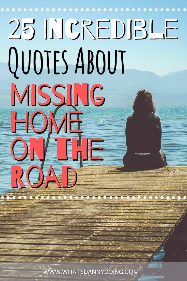 25 Incredible Quotes About Missing Home Top Missing Home Quotes For When You Re Homesick Missing Home Quotes Incredible Quote Missing Quotes
