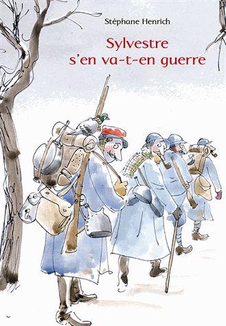 Sylvestre s'en va-t-en guerre / Stéphane Heinrich. - Kaléidoscope, 2014