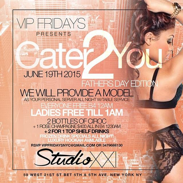 """Tonight: CATER2YOU """"FATHERS DAY EDITION"""" at Studio XXI NO COVER FOR ALL + 2 for 1 Drinks  Frozen Drinks   3 Bottles $400 All In"""