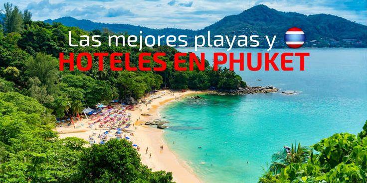 Las mejores playas y hoteles en Phuket, Tailandia