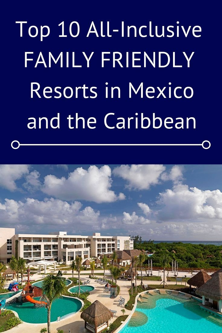 Click Through To Discover Quot Top 10 All Inclusive Family