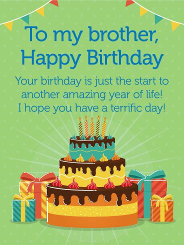 Have a Terrific Day! Happy Birthday Card for Brother: Celebrate your brother's life and another amazing year with this birthday card. He's come along way and his birthday is a good time to remember all the good times. Wish a very happy birthday to your brother when you send a fun and thoughtful birthday card. The delicious cake and birthday presents on this greeting card make it a classic for any brother, young or old.