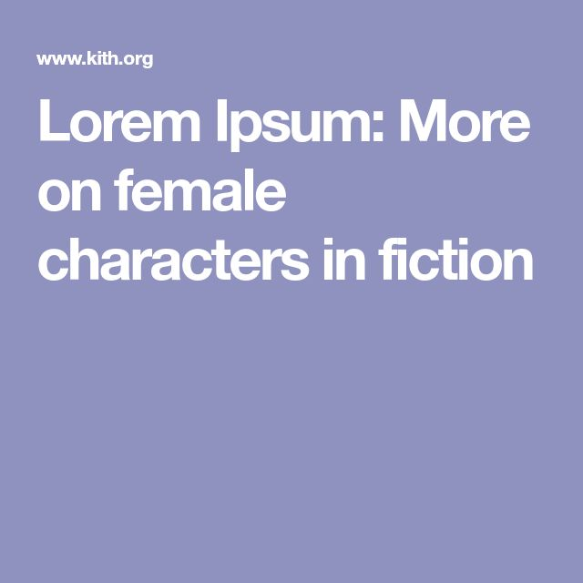 Lorem Ipsum: More on female characters in fiction