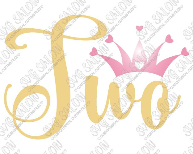Two Year Old Birthday Heart Crown Cut File In Svg Eps