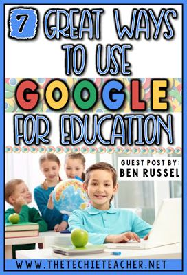 7 Great Ways to Use Google for Education. Topics include: Google Scholar, Google Books, Google Classroom, Gmail, Google Alerts, Google Hangouts, & Google Drive.