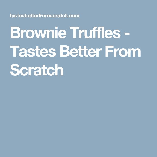 Brownie Truffles - Tastes Better From Scratch