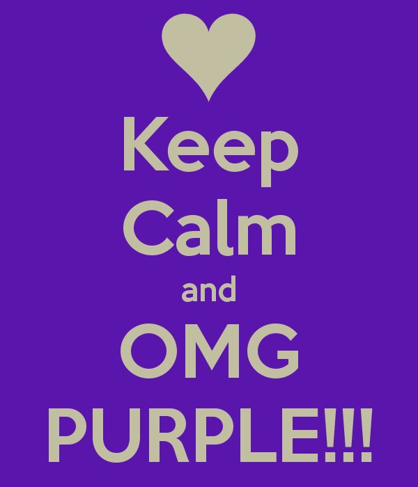 Keep Calm And Omg Purple Your Turning Violet Violet