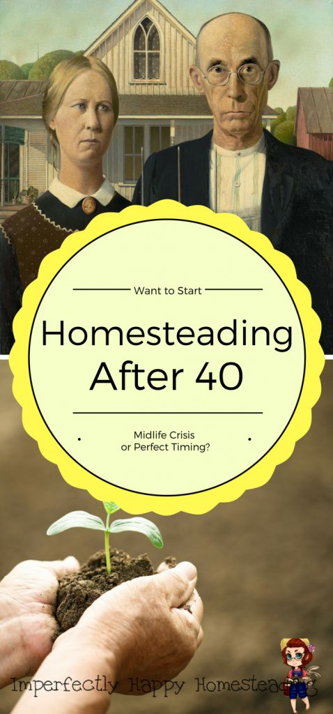 Homesteading After 40 - Midlife Crisis or Perfect Timing? The experience and advice of midlife homesteaders!: