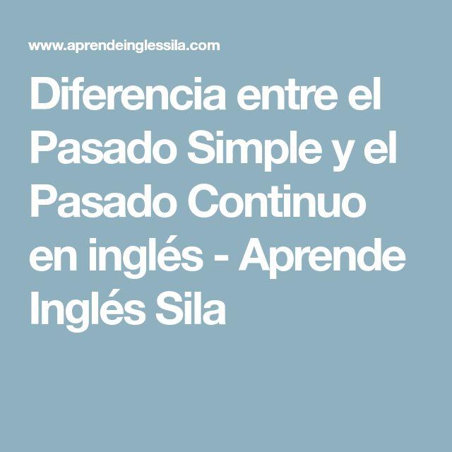 Diferencia entre el Pasado Simple y el Pasado Continuo en inglés - Aprende Inglés Sila